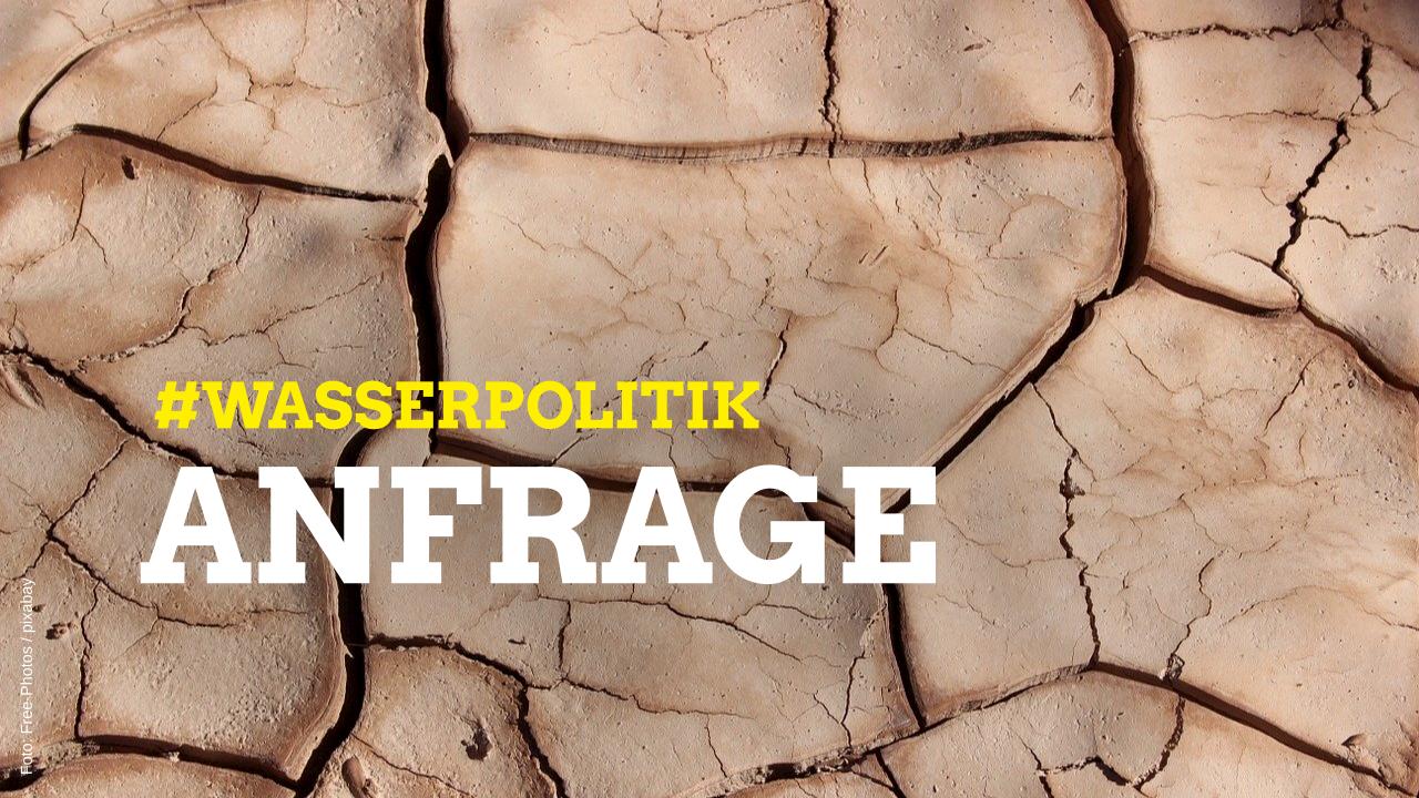 Anfrage: Wasserpolitik an Klima- und Dürrekrise anpassen