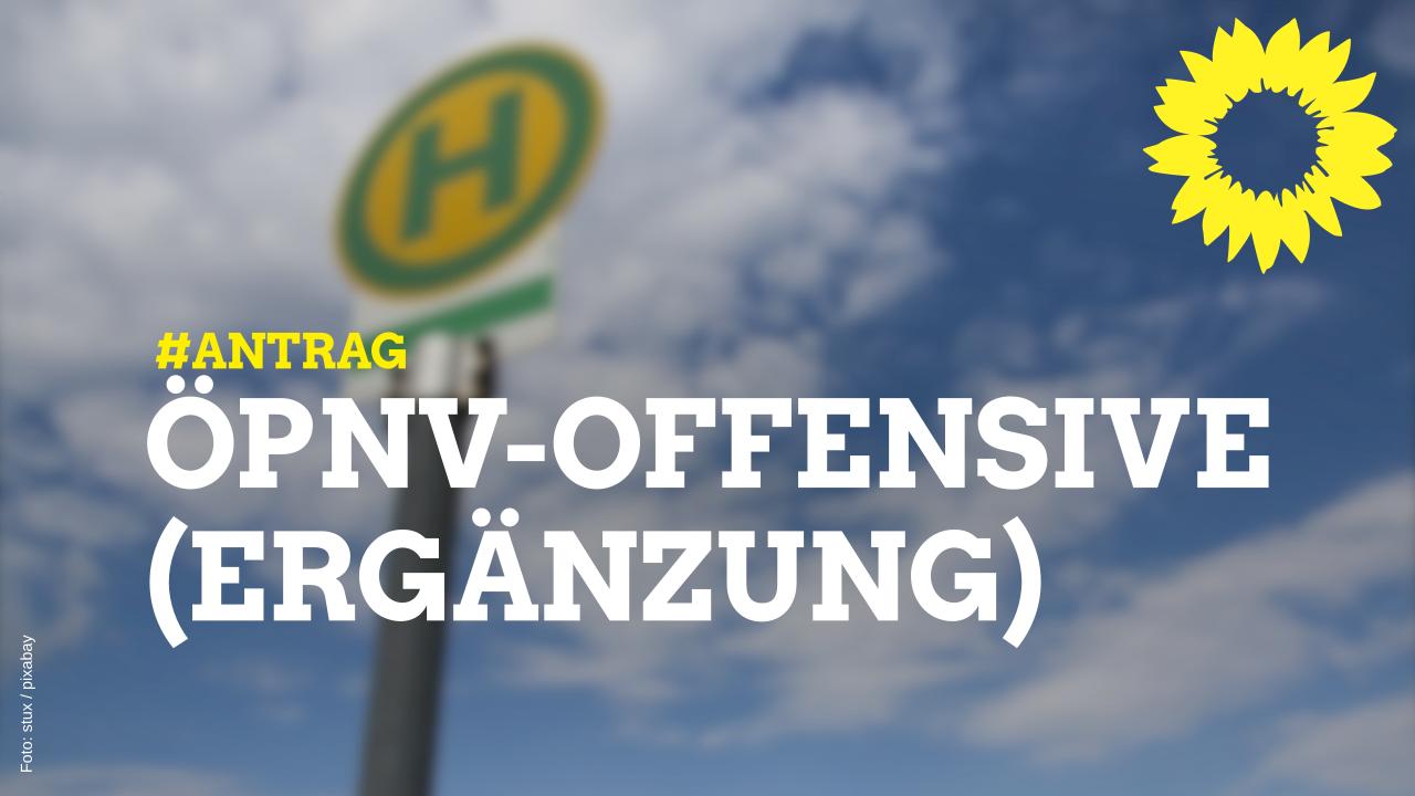 Antrag: ÖPNV-Offensive (Ergänzung)